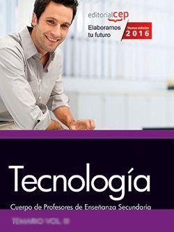 Cuerpo de Profesores de Enseñanza Secundaria. Tecnología. Temario. Vol. III.