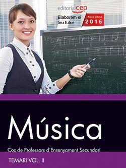 Cos de Professors d'Ensenyament Secundari. Música. Temari Vol. II.