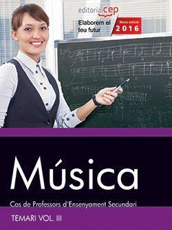 Cos de Professors d'Ensenyament Secundari. Música. Temari Vol. III.