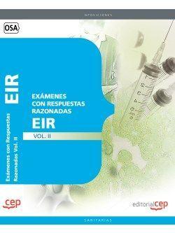 Exámenes EIR con Respuestas Razonadas Vol. II.