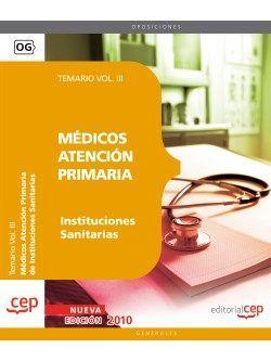 Médicos Atención Primaria de Instituciones Sanitarias. Temario Vol. III.
