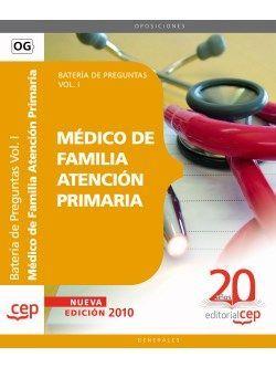 Médico de Familia Atención Primaria. Batería de Preguntas Vol. I.