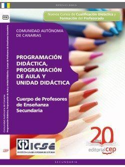 Programación Didáctica, Programación de Aula y Unidad Didáctica. Cuerpo de Profesores de Enseñanza Secundaria. Comunidad Autónoma de Canarias