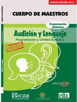 Cuerpo de Maestros. Audición y Lenguaje. Programación Didáctica. Edición para Canarias