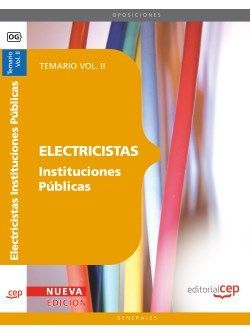 Electricistas Instituciones Públicas. Temario Vol. II.