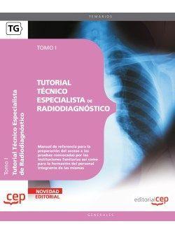 Tutorial Técnico Especialista de Radiodiagnóstico. Tomo I