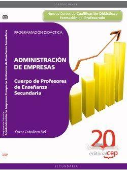 Cuerpo de Profesores de Enseñanza Secundaria. Administración de Empresas (ADE). Programación Didáctica