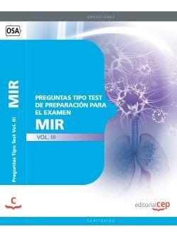 Preguntas Tipo Test de Preparación para el Examen MIR Vol. III.