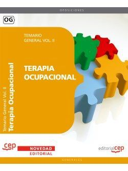Terapia Ocupacional. Temario General Vol. II.