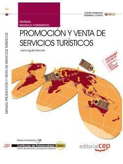 Manual. Promoción y venta de servicios turísticos (MF0266_3). Certificados de profesionalidad. Venta de productos y servicios turísticos (HOTG0208)