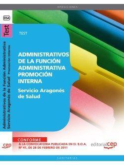 Administrativos de la Función Administrativa del Servicio Aragonés de Salud. Promoción Interna. Test