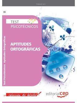 Test Psicotécnicos Aptitudes Ortográficas. Colección de Bolsillo
