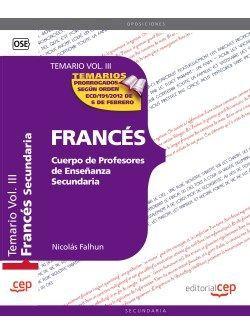 Cuerpo de Profesores de Enseñanza Secundaria. Francés. Temario Vol. III.