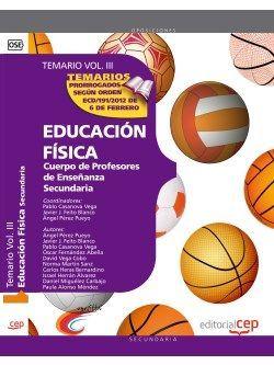 Cuerpo de Profesores de Enseñanza Secundaria. Educación Física. Temario Vol. III.