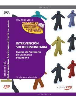 Cuerpo de Profesores de Enseñanza Secundaria. Intervención Sociocomunitaria. Temario. Vol. I.