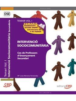 Cos de Professors d'Ensenyament Secundari. Intervenció Sociocomunitària. Temari Vol. I.