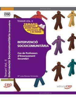 Cos de Professors d'Ensenyament Secundari. Intervenció Sociocomunitària. Temari Vol. II.