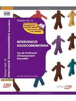Cos de Professors d'Ensenyament Secundari. Intervenció Sociocomunitària. Temari Vol. III.