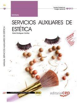 Manual. Servicios auxiliares de estética (IMPE0108). Certificados de profesionalidad