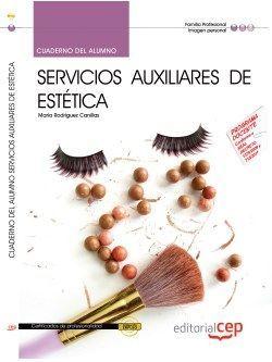 Cuaderno del Alumno. Servicios Auxiliares de Estética (IMPE0108). Certificados de Profesionalidad