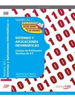 Cuerpo de Profesores Técnicos de F.P.  Sistemas y Aplicaciones Informáticas.  Temario Vol. I.