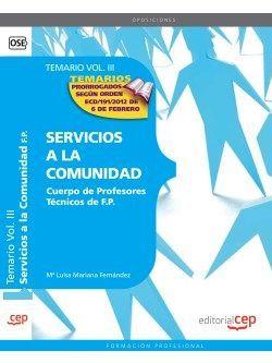 Cuerpo de Profesores Técnicos de F.P. Servicios a la Comunidad. Temario Vol. III.