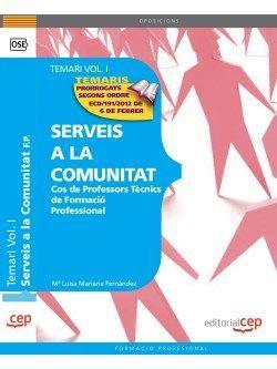 Cos de Professors Tècnics de Formació Professional. Serveis a la Comunitat. Temari Vol. I.