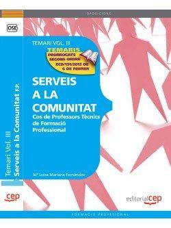 Cos de Professors Tècnics de Formació Professional. Serveis a la Comunitat. Temari Vol. III.