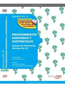 Cuerpo de Profesores Técnicos de F.P. Procedimientos Sanitarios y Asistenciales. Temario Vol. III.