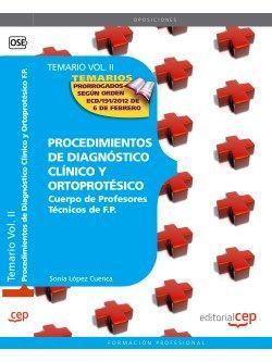 Cuerpo de Profesores Técnicos de F.P. Procedimientos de Diagnóstico Clínico y Ortoprotésico. Temario. Vol. II.
