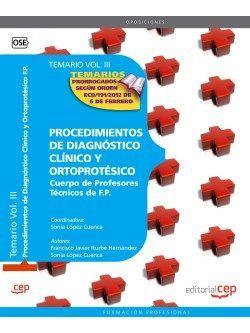 Cuerpo de Profesores Técnicos de F.P. Procedimientos de Diagnóstico Clínico y Ortoprotésico. Temario. Vol. III.