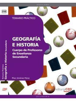 Cuerpo de Profesores de Enseñanza Secundaria. Geografía e Historia.Temario Práctico