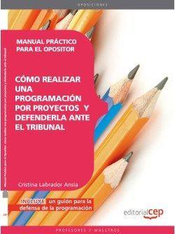 Manual Práctico para el Opositor: cómo realizar una programación por proyectos y defenderla ante el tribunal