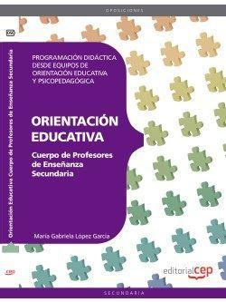 Cuerpo de Profesores de Enseñanza Secundaria. Orientación Educativa. Programación Didáctica desde Equipos de Orientación Educativa y Psicopedagógica