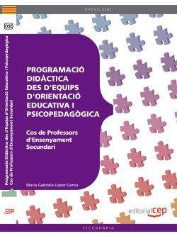 Cos de Professors d'Ensenyament Secundari. Orientació Educativa. Programació Didàctica des d'Equips d'Orientació Educativa i Psicopedagògica.