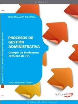 Cuerpo de Profesores Técnicos de F.P. Procesos de Gestión Administrativa. Programación Didáctica