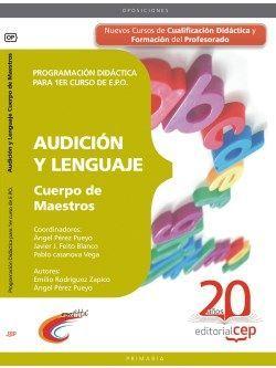 Cuerpo de Maestros. Audición y Lenguaje. Programación Didáctica para 1er curso de E.P.O.