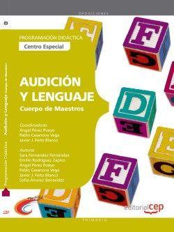 Cuerpo de Maestros. Audición y Lenguaje (Centro Especial). Programación Didáctica