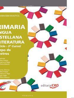 Cuerpo de Maestros.Primaria. Lengua Castellana y Literatura (2º Ciclo - 3º Curso). Programación Didáctica