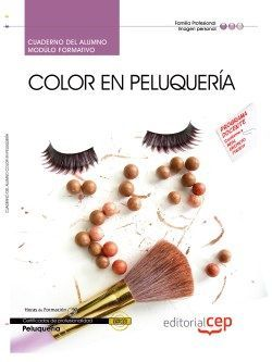 Cuaderno del alumno Color en peluquería (MF0348_2). Certificados de Profesionalidad. Peluquería (IMPQ0208)