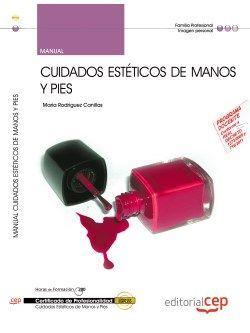 Manual. Cuidados estéticos de manos y pies (IMPP0108). Certificados de profesionalidad