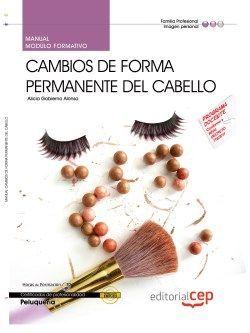 Manual. Cambios de forma permanente del cabello (MF0350_2). Certificados de profesionalidad.