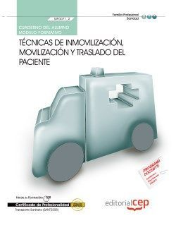 Cuaderno del Alumno. Técnicas de inmovilización, movilización y traslado del paciente (MF0071_2). Certificados de profesionalidad. Transporte sanitario (SANT0208)