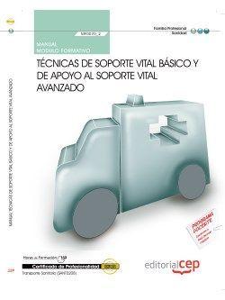 Manual. Técnicas de soporte vital básico y de apoyo al soporte vital avanzado (MF0070_2). Certificados de profesionalidad. Transporte sanitario (SANT0208)