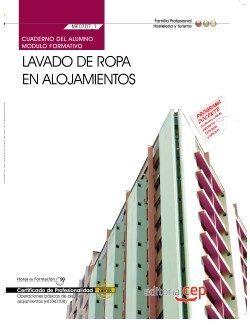 Cuaderno del alumno. Lavado de ropa en alojamientos (MF0707_1). Certificados de profesionalidad. Operaciones básicas de pisos en alojamientos (HOTA0108)