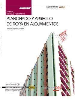 Manual. Planchado y arreglo de ropa en alojamientos (MF0708_1). Certificados de profesionalidad. Operaciones básicas de pisos en alojamientos (HOTA0108)