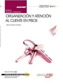 Manual. Organización y atención al cliente en pisos (MF1067_3). Certificados de profesionalidad. Gestión de pisos y limpieza en alojamientos (HOTA0208)