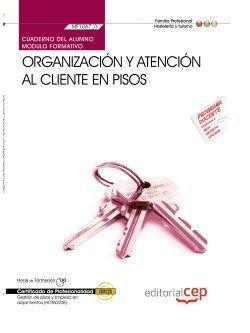 Cuaderno del alumno. Organización y atención al cliente en pisos (MF1067_3). Certificados de profesionalidad. Gestión de pisos y limpieza en alojamientos (HOTA0208)
