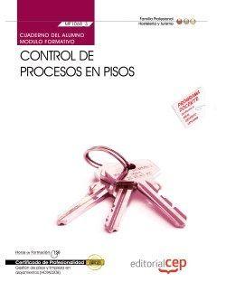 Cuaderno del alumno. Control de procesos en pisos (MF1068_3). Certificados de profesionalidad. Gestión de pisos y limpieza en alojamientos (HOTA0208)