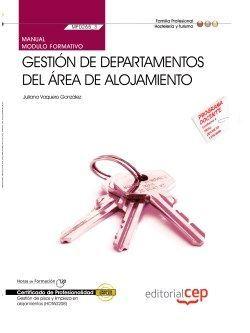 Manual. Gestión de departamentos del área de alojamiento (MF0265_3). Certificados de profesionalidad. Gestión de pisos y limpieza en alojamientos (HOTA0208)